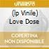 (LP VINILE) LOVE DOSE