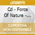 CD - FORCE OF NATURE - THE FORCE BEHIND THE POWER
