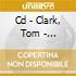 CD - CLARK, TOM           - HIGHGRADE - OUR THING
