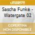 Sascha Funke - Watergate 02