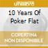 10 YEARS OF POKER FLAT