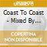 COAST TO COAST - MIXED BY  MIGUEL MIGS