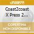 COAST2COAST X PRESS 2 UNMIXED