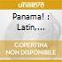 PANAMA! LATIN,CALYPSO,FUNK 65-75