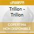 Trillion - Trillion