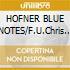 HOFNER BLUE NOTES/F.U.Chris Rea