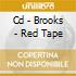 CD - BROOKS - RED TAPE