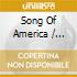 SONG OF AMERICA (BOX 3CD)