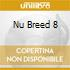 NU BREED 8