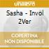Sasha - Invol 2Ver
