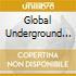 GLOBAL UNDERGROUND - THE BEST (BOX 4CD)