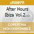 AFTER HOURS IBIZA VOL.2 (BOX 4CD)