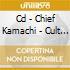 CD - CHIEF KAMACHI - CULT STATUS