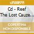 CD - REEF THE LOST CAUZE - FEAST OR FAMINE
