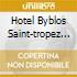 HOTEL BYBLOS SAINT-TROPEZ (2CD)