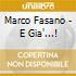 Marco Fasano - E Gia'...!