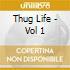 Thug Life - Vol 1