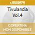 TIVULANDIA VOL.4