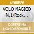VOLO MAGICO N.1/Rock Progressive