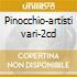 Pinocchio-artisti vari-2cd