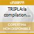 TRIPLA:la compilation perfetta
