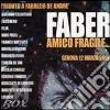 FABER AMICO FRAGILE/TRIB.A DE ANDRE'