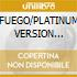 FUEGO/PLATINUM VERSION (2CDx1)