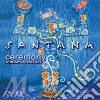 Santana - Ceremony