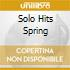 Solo Hits Spring