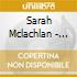 Sarah Mclachlan - Fumbling Towards Ectasy & Touch