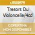 TRESORS DU VIOLONCELLE/4CD