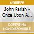 John Parish - Once Upon A Little Time