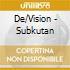 De/Vision - Subkutan