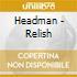 Headman - Relish