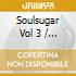 SOULSUGAR VOL 3