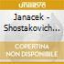 JANACEK - SHOSTAKOVICH - CONCERTI PER VI