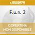 F.U.N. 2