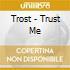 Trost - Trust Me