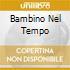BAMBINO NEL TEMPO