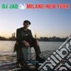 Dj Jad - Milano - New York