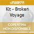 Kit - Broken Voyage