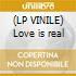 (LP VINILE) Love is real