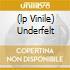(LP VINILE) UNDERFELT