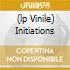 (LP VINILE) INITIATIONS