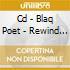 CD - BLAQ POET - REWIND<<DEJA SCREW