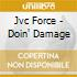 Jvc Force - Doin' Damage