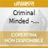 CRIMINAL MINDED - DELUXE EDITION
