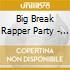 Big Break Rapper Party - The Sound Of Ny