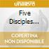 FIVE DISCIPLES PART IV