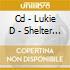 CD - LUKIE D - SHELTER ME